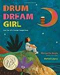 Drum Dream Girl: How One Girl's Coura...