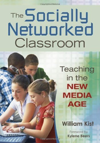 The Socially Networked Classroom by Kist, William R.. (Corwin,2009) [Paperback]