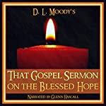 That Gospel Sermon on the Blessed Hope | D. L. Moody