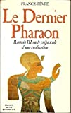 img - for Le dernier pharaon: Ramses III, ou, le crepuscule d'une civilisation (French Edition) book / textbook / text book