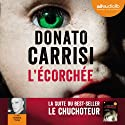 L'écorchée (Le chuchoteur 2) Audiobook by Donato Carrisi Narrated by Antoine Tomé