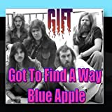 Got To Find A Way / Blue Apple (GIFT)