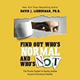 Find Out Who's Normal and Who's Not: The Proven System to Quickly Assess Anyone's Emotional Stability (Unabridged)