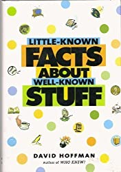 Little-Known Facts About Well-Known Stuff