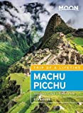Moon Machu Picchu: With Lima, Cusco & the Inca Trail (Travel Guide)
