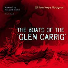 The Boats of the 'Glen Carrig' Audiobook by William Hope Hodgson Narrated by Ritchard Milton