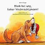 Bleib bei uns, lieber Weihnachtsmann | Achim Bröger