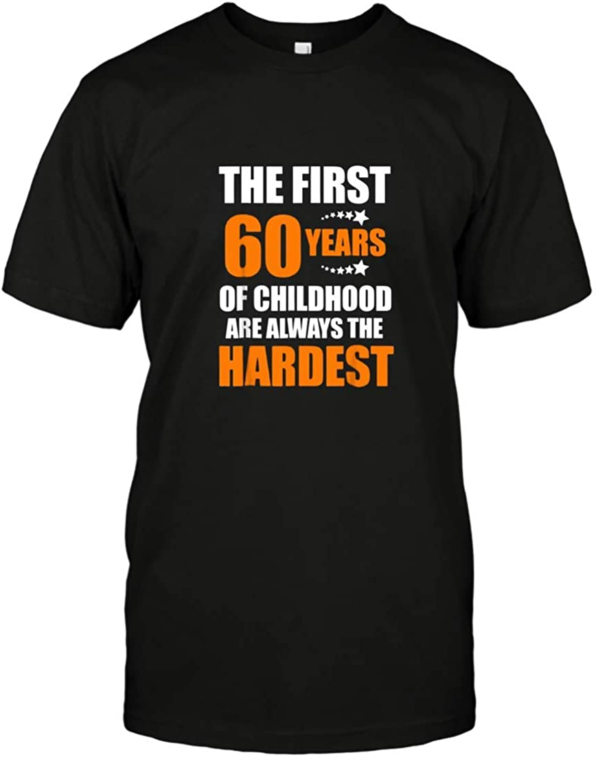 The First 60 Years of Childhood are Always The Hardest T-Shirt