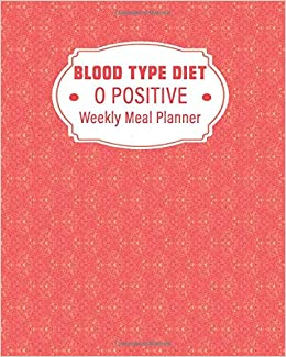 weight loss diet for blood type o positive