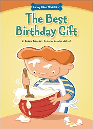 Amazon The Best Birthday Gift Character Education Fairness Funny Bone Readers Developing 9781936163038 Barbara Bakowski