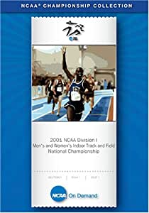 2001 NCAA(r) Division I Men's and Women's Indoor Track and Field National Championship
