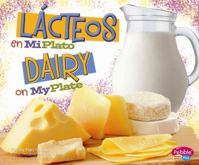 Lácteos en MiPlato/Dairy on MyPlate (¿Qué hay en MiPlato?/What's On My Plate?) (Multilingual Edition) by Brand: Capstone Press (Image #1)