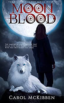 Moon Blood (The First Blood Son Book 1) by [McKibben, Carol]