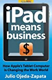 Ipad Means Business, Julio Ojeda-Zapata, 1600051936