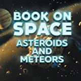 Book On Space: Asteroids and Meteors - Best Reviews Guide