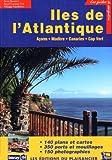 Îles de l'Atlantique (Açore - Madère - Canaries - Cap Vert)