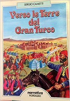 Book Verso le terre del Gran Turco. Lo scouting nel XV secolo... ed ancora oggi.
