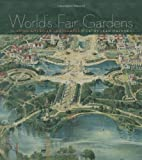 World's Fair Gardens, Cathy Jean Maloney, 0813933110
