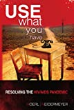Use What You Have, Roger W. Hoerl And Presha E. Neidermeyer, 1441521127