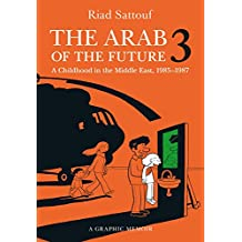 The Arab of the Future 3: The Circumcision Years: A Childhood in the Middle East, 1985-1987