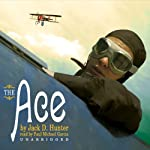 The Ace: A Novel | Jack D. Hunter