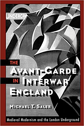 Book's Cover of The Avant-Garde in Interwar England: Medieval Modernism and the London Underground (Inglese) Copertina flessibile – 28 aprile 2001