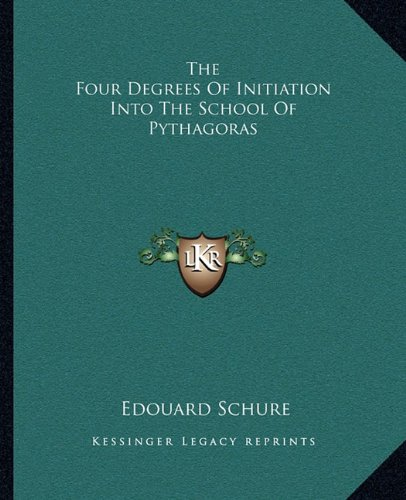 The Four Degrees Of Initiation Into The School Of Pythagoras ebook