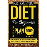 Ketogen Diet For Beginners: How to Embark on Your Ketogenic Journey Successfully & Achieve Amazing Results