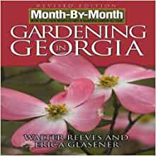 Month By Month Gardening In Georgia By Reeves Walter 2007 Paperback Books