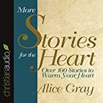 More Stories for the Heart: The Second Collection | Alice Gray