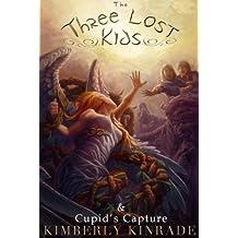 The Three Lost Kids & Cupid's Capture