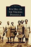 img - for Fox Hill on the Virgina Peninsula book / textbook / text book