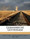 Germanische Göttersage, Ernst Carl Lud Bratuscheck and Ernst Carl Ludwig Bratuscheck, 1149384948