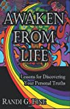 Awaken from Life - Lessons for Discovering Your Personal Truths