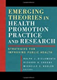 img - for Emerging Theories in Health Promotion Practice and Research: Strategies for Improving Public Health book / textbook / text book