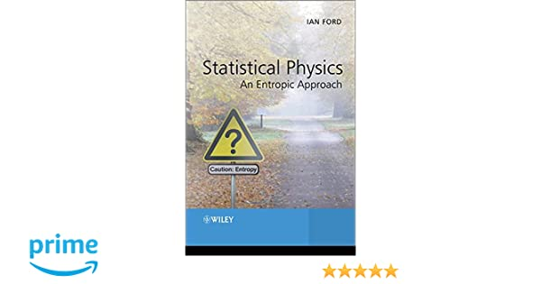 Statistical physics an entropic approach ian ford 9781119975304 statistical physics an entropic approach ian ford 9781119975304 amazon books fandeluxe Gallery