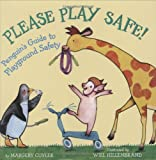 Please Play Safe! Penguin's Guide To Playground Safety