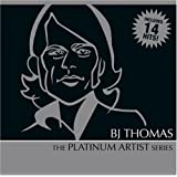 B.J. Thomas: Platinum Artist Series