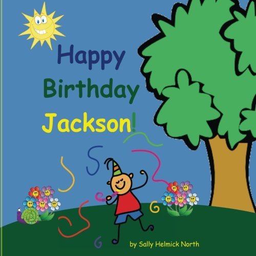 (Happy Birthday Jackson! (Sneaky Snail Personalized Books))