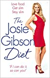 The Josie Gibson Diet: Love Food, Get Slim, Stay Slim by Gibson, Josie (2014) Paperback