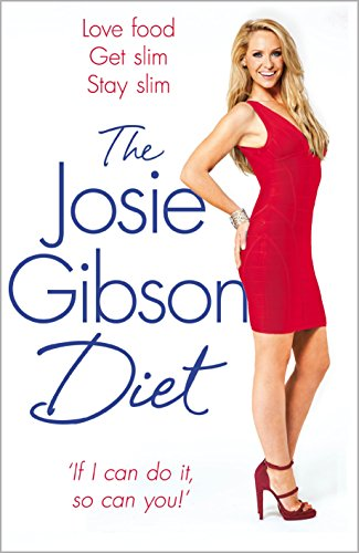 The Josie Gibson Diet: Love Food, Get Slim, Stay Slim