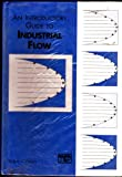 Introductory Guide to Industrial Flow, Baker, R. C., 0852989830
