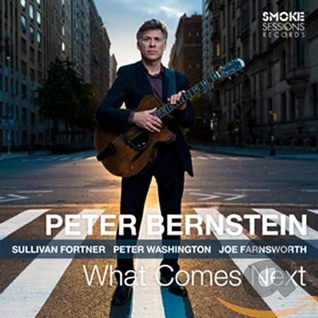 Peter Bernstein - What Comes Next - Amazon.com Music