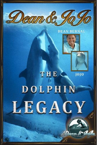 Dean & JoJo: The Dolphin Legacy (Dean and JoJo Book 1)