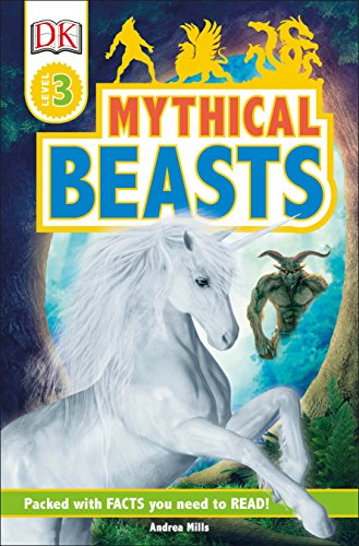 Monsters Mythical Beasts (DK Readers Level 3: Mythical Beasts)