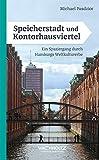 Speicherstadt und Kontorhausviertel: Ein Spaziergang durch Hamburgs Weltkulturerbe