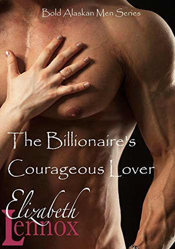 Billionaires Courageous Lover Bold Alaskan ebook product image