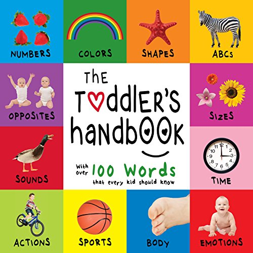 - The Toddler's Handbook: Numbers, Colors, Shapes, Sizes, ABC Animals, Opposites, and Sounds, with over 100 Words that every Kid should Know (Engage Early Readers: Children's Learning Books)