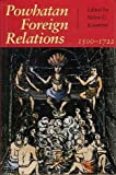 img - for Powhatan Foreign Relations, 1500-1722 book / textbook / text book
