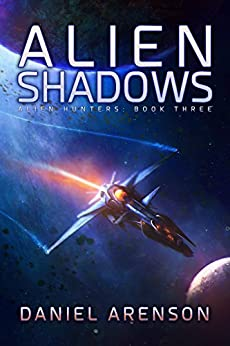 Alien Shadows (Alien Hunters Book 3) by [Arenson, Daniel]